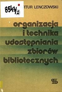 Okładka Organizacja i technika udostępniania zbiorów bibliotecznych