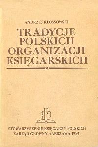 Okładka Tradycje polskich organizacji księgarskich