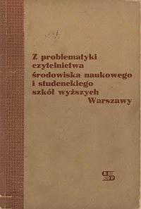 Okładka Z problematyki czytelnictwa środowiska naukowego i studenckiego szkół wyższych Warszawy