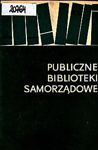 Okładka Publiczne biblioteki samorządowe w okresie międzywojennym