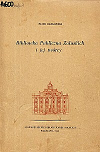 Okładka Biblioteka Publiczna Załuskich i jej twórcy