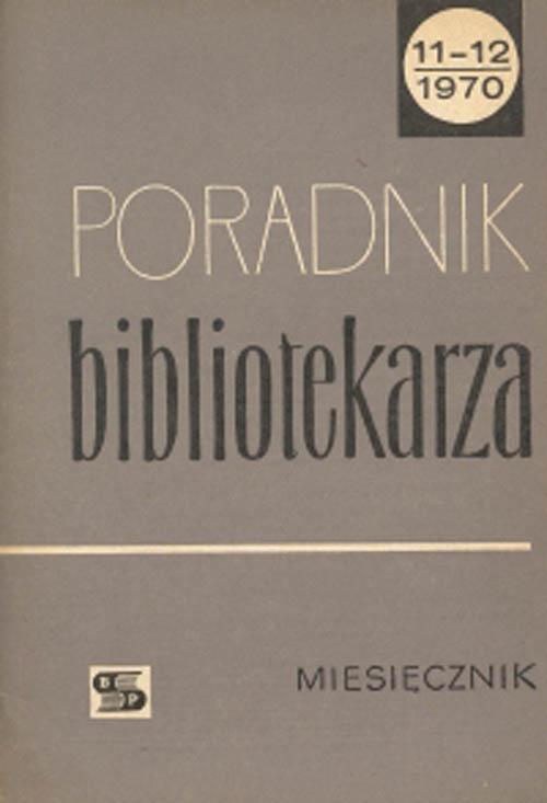 Okładka Poradnik Bibliotekarza 1970, nr 11-12