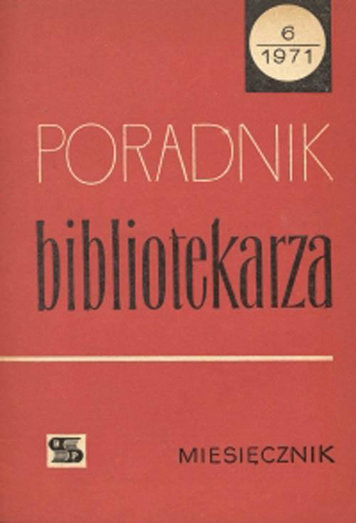 Okładka Poradnik Bibliotekarza 1971, nr 6