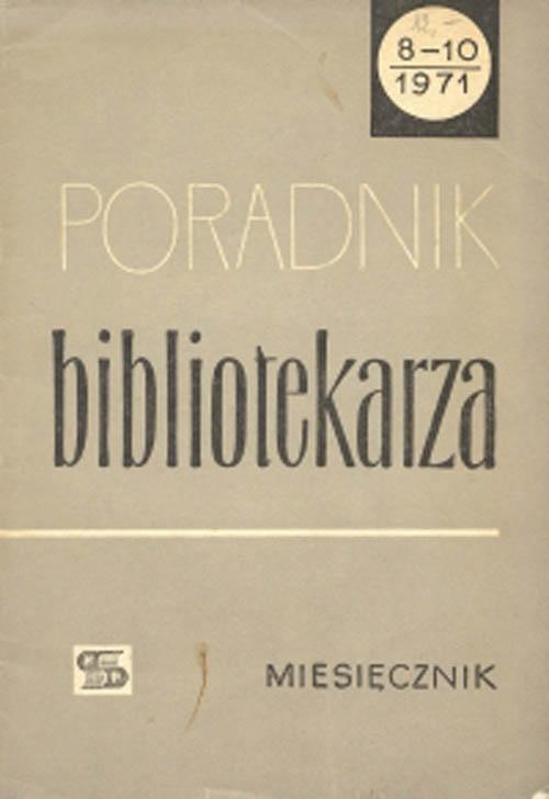 Poradnik Bibliotekarza 1971, nr 8-10