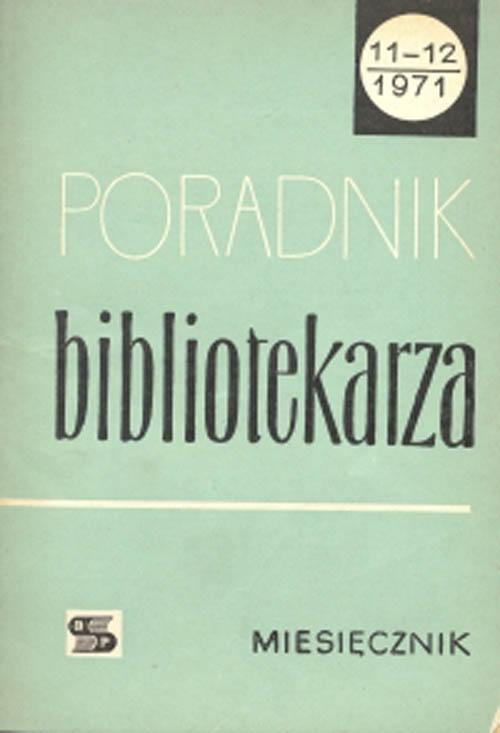 Poradnik Bibliotekarza 1971, nr 11-12