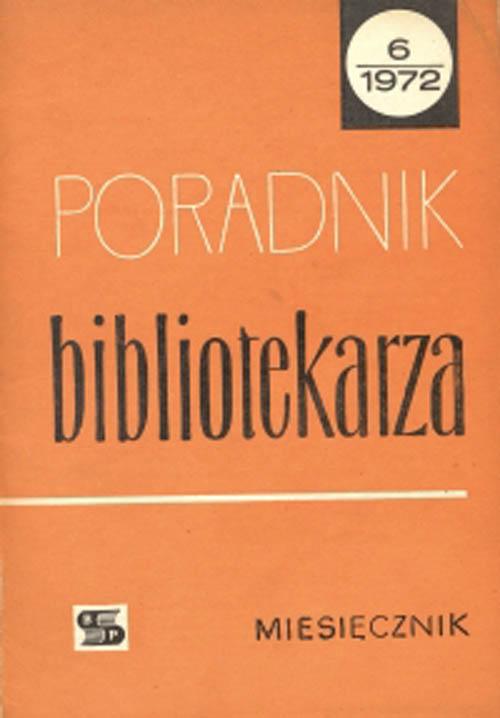 Okładka Poradnik Bibliotekarza 1972, nr 6