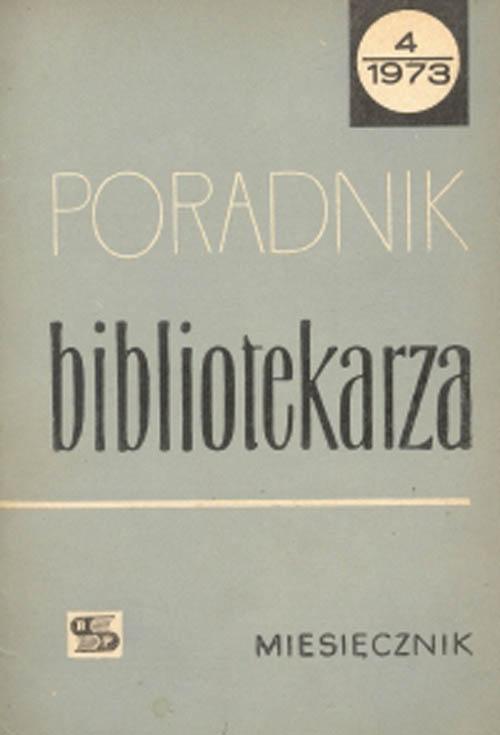 Poradnik Bibliotekarza 1973, nr 4