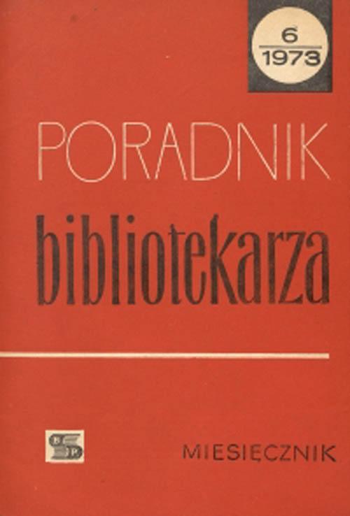 Okładka Poradnik Bibliotekarza 1973, nr 6