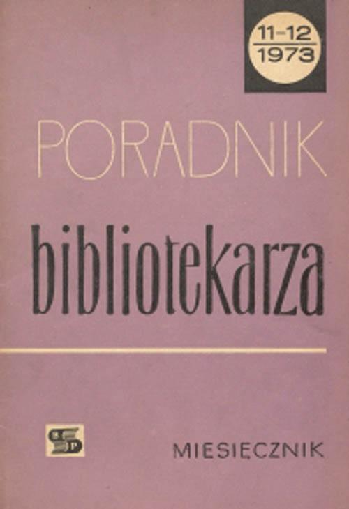 Okładka Poradnik Bibliotekarza 1973, nr 11-12