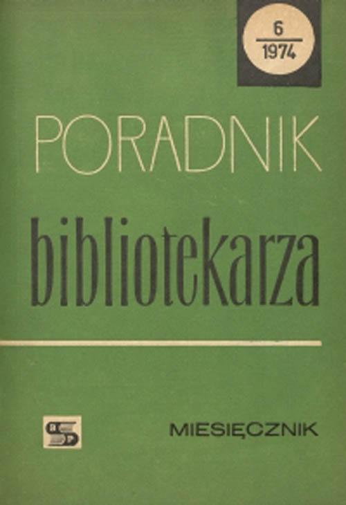Poradnik Bibliotekarza 1974, nr 6