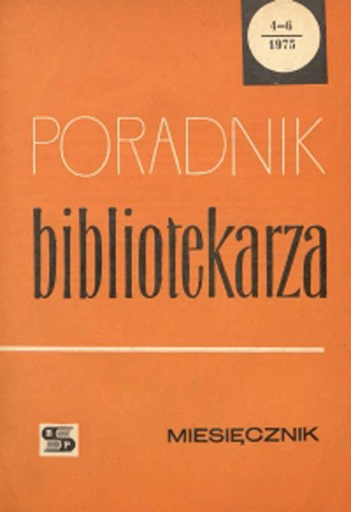 Poradnik Bibliotekarza 1975, nr 4-6