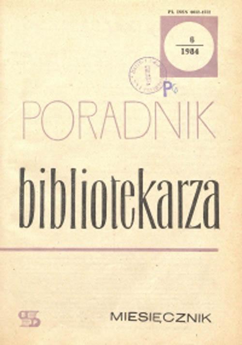 Okładka Poradnik Bibliotekarza 1984, nr 6