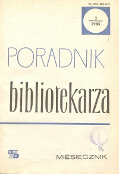 Okładka Poradnik Bibliotekarza 1985, nr 3