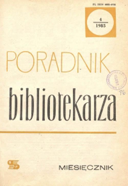 Okładka Poradnik Bibliotekarza 1985, nr 4