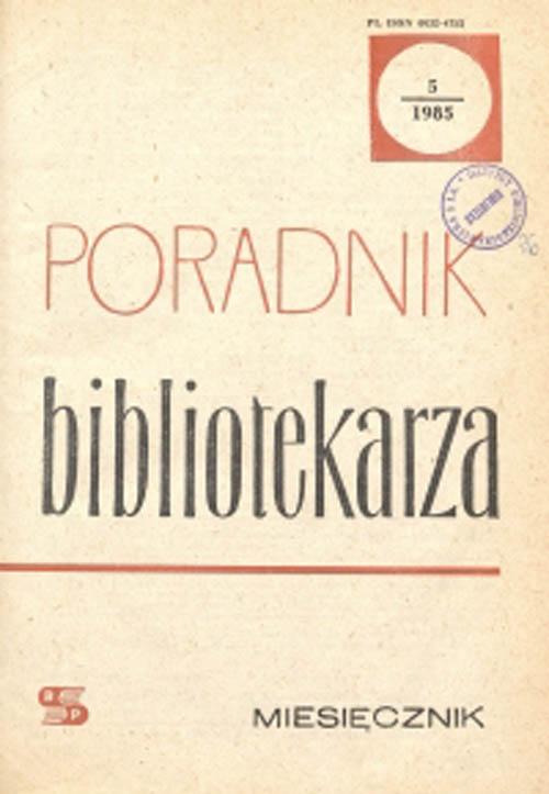 Poradnik Bibliotekarza 1985, nr 5