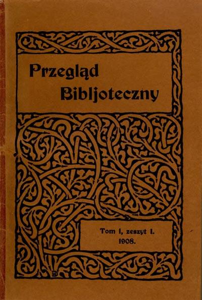 Przegląd Biblioteczny 1908, z. 1