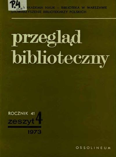 Przegląd Biblioteczny 1973, z. 4